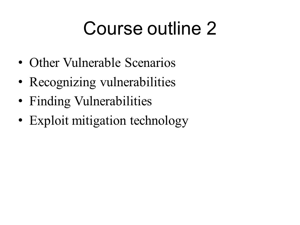 Course outline 2 Other Vulnerable Scenarios