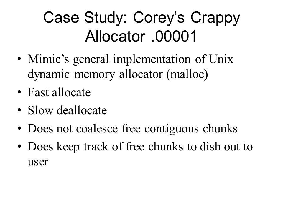 Case Study: Corey's Crappy Allocator .00001