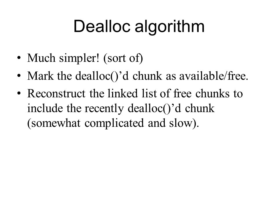 Dealloc algorithm Much simpler! (sort of)