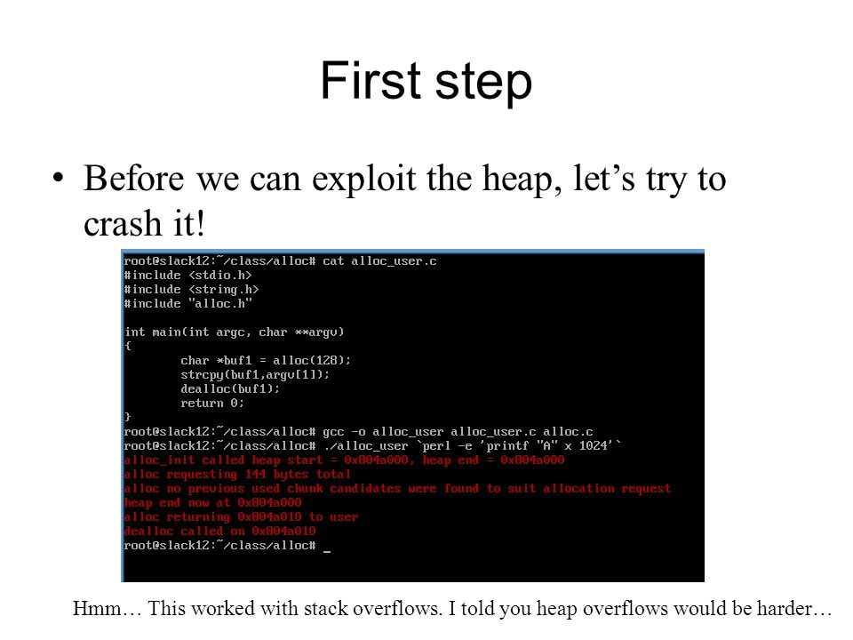 First step Before we can exploit the heap, let's try to crash it!