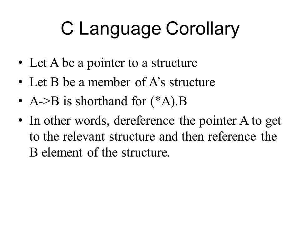 C Language Corollary Let A be a pointer to a structure