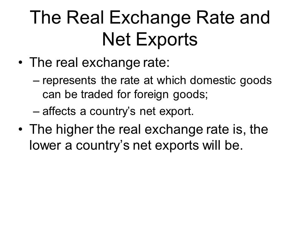 The Real Exchange Rate and Net Exports