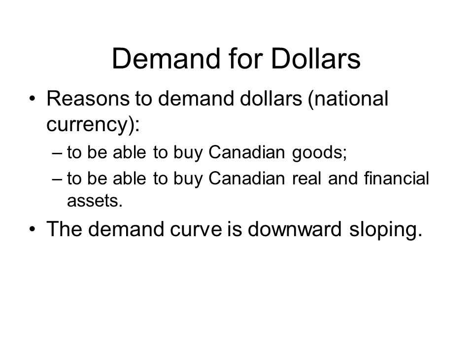 Demand for Dollars Reasons to demand dollars (national currency):