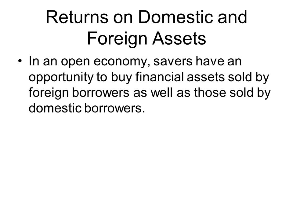 Returns on Domestic and Foreign Assets