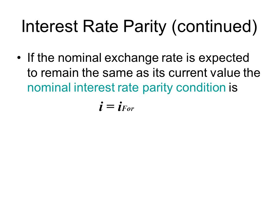 Interest Rate Parity (continued)