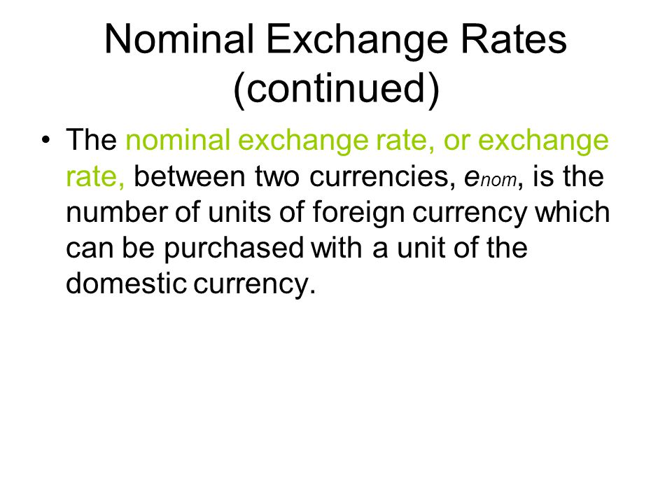 Nominal Exchange Rates (continued)