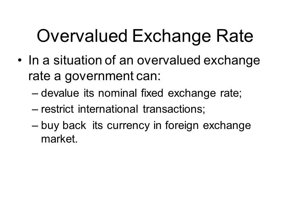 Overvalued Exchange Rate