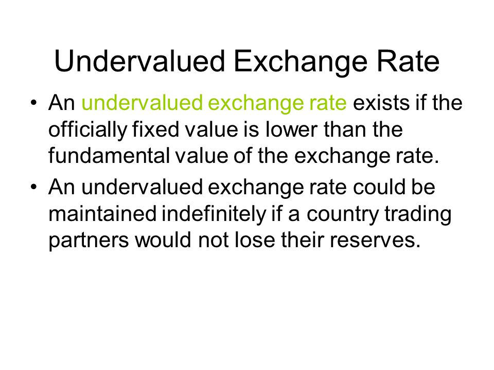 Undervalued Exchange Rate
