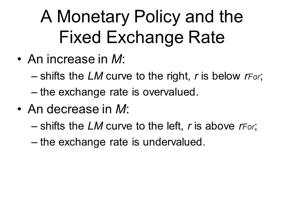 A Monetary Policy and the Fixed Exchange Rate
