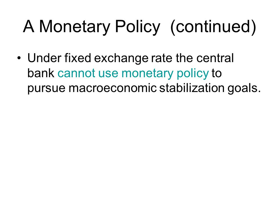 A Monetary Policy (continued)