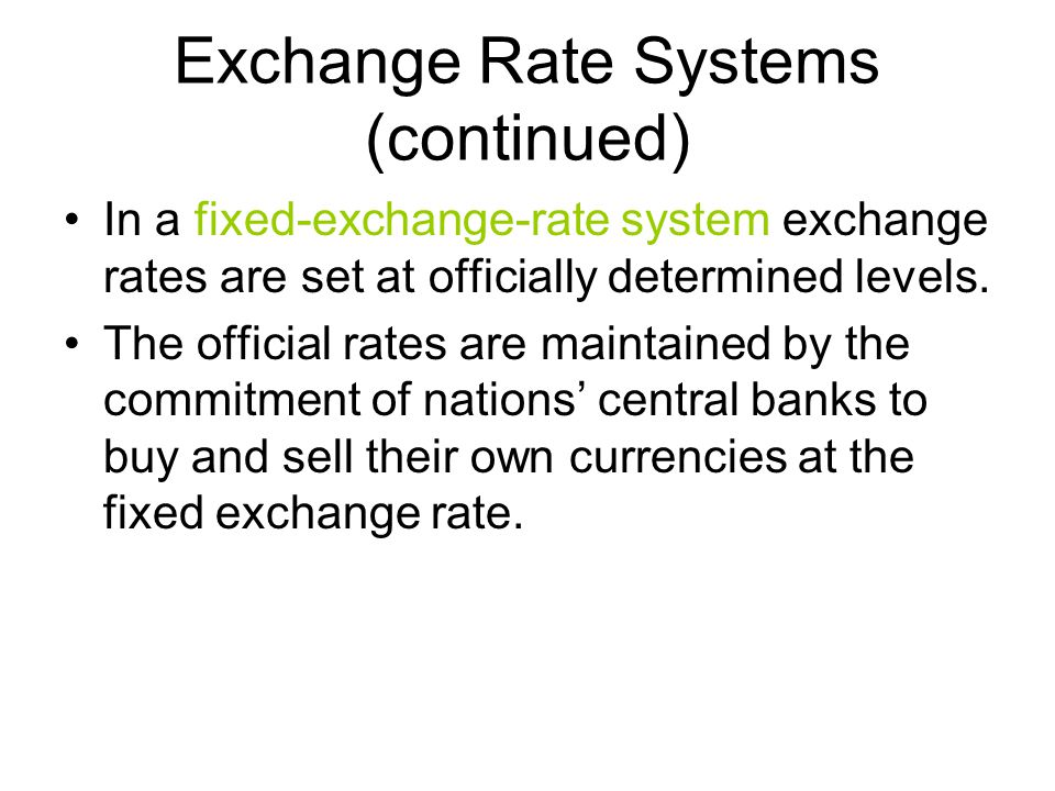 Exchange Rate Systems (continued)