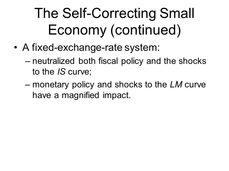 The Self-Correcting Small Economy (continued)