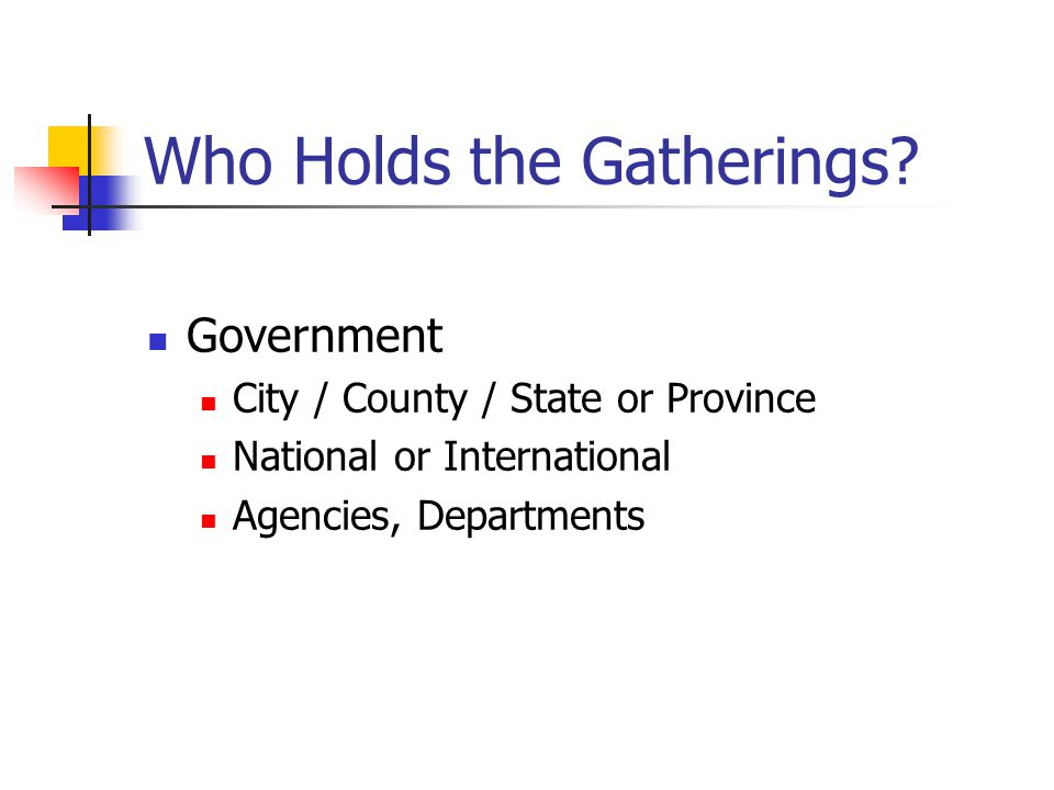 Who Holds the Gatherings
