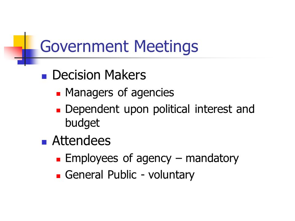 Government Meetings Decision Makers Attendees Managers of agencies