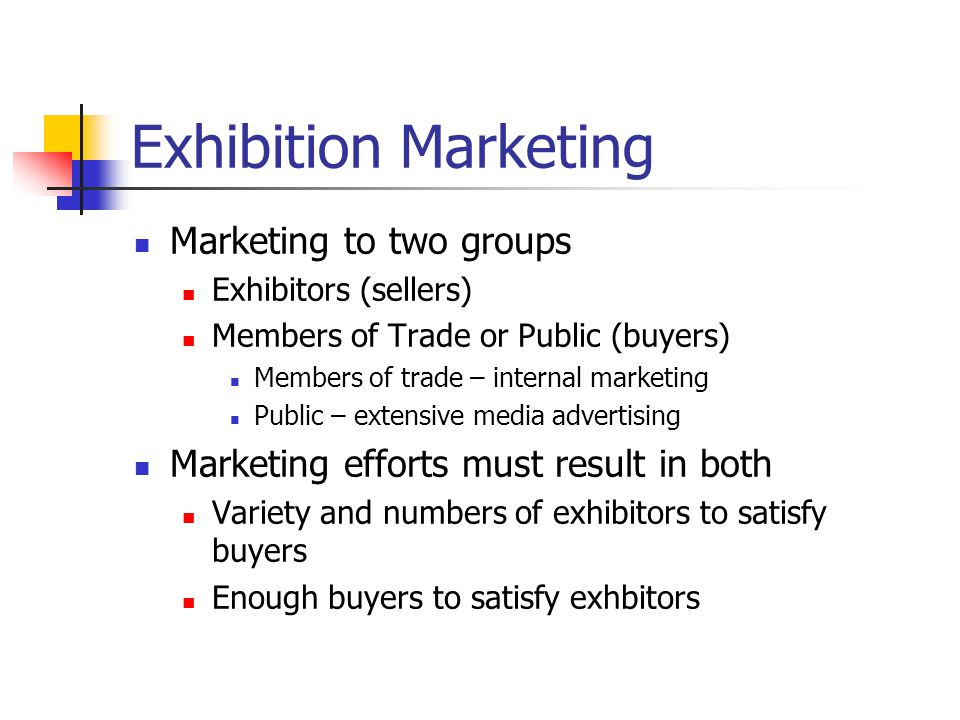 Exhibition Marketing Marketing to two groups