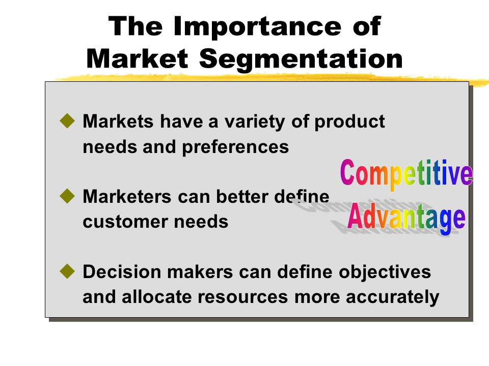 the importance of market segments Segmenting the market consists of dividing the customers of a specific market  into small homogeneous groups its principal objective is to accurately determine .