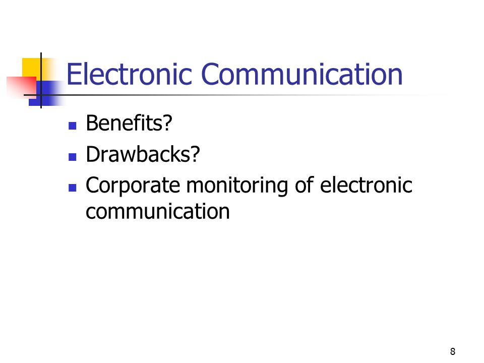 advantage of electronic communication The advantages and disadvantages of telecommunication information technology essay print reference this published: 23rd march this paper gives an insight in the advantages and disadvantages of telecommuting, both for employees and however the electronic documents could be secured a.