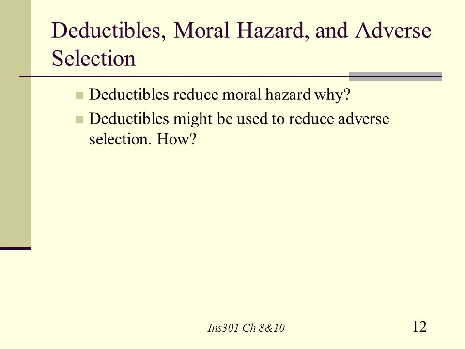 Deductibles, Moral Hazard, and Adverse Selection