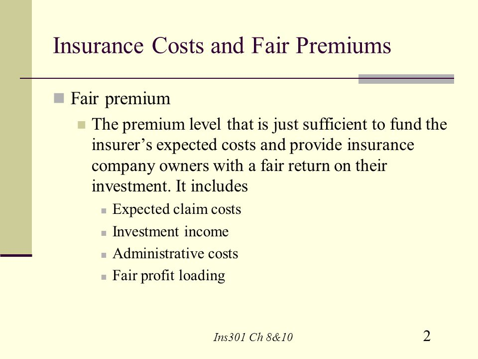 Insurance Costs and Fair Premiums