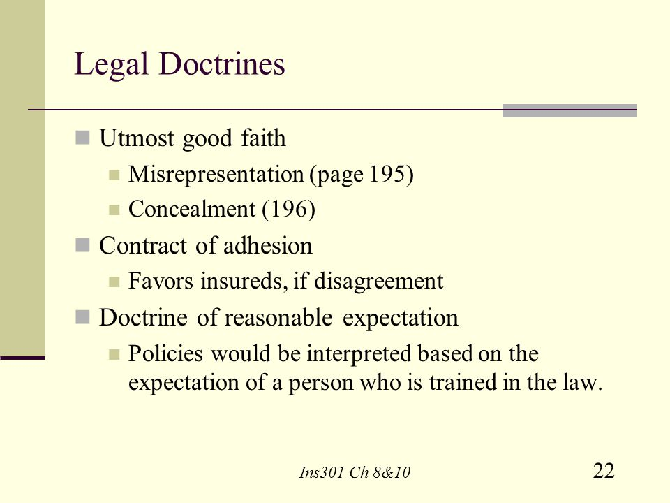 Legal Doctrines Utmost good faith Contract of adhesion