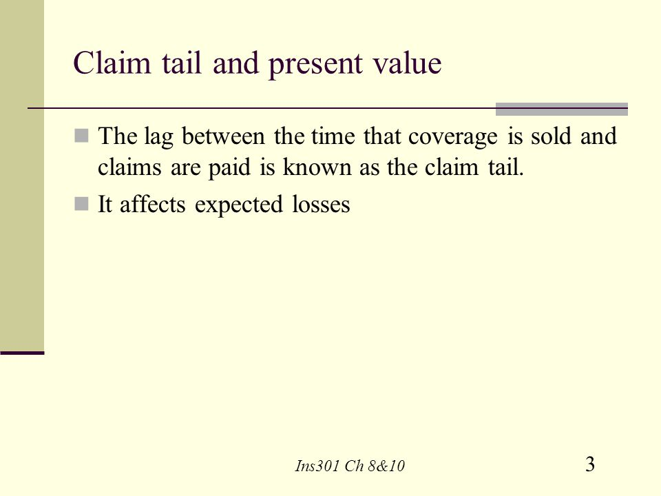 Claim tail and present value