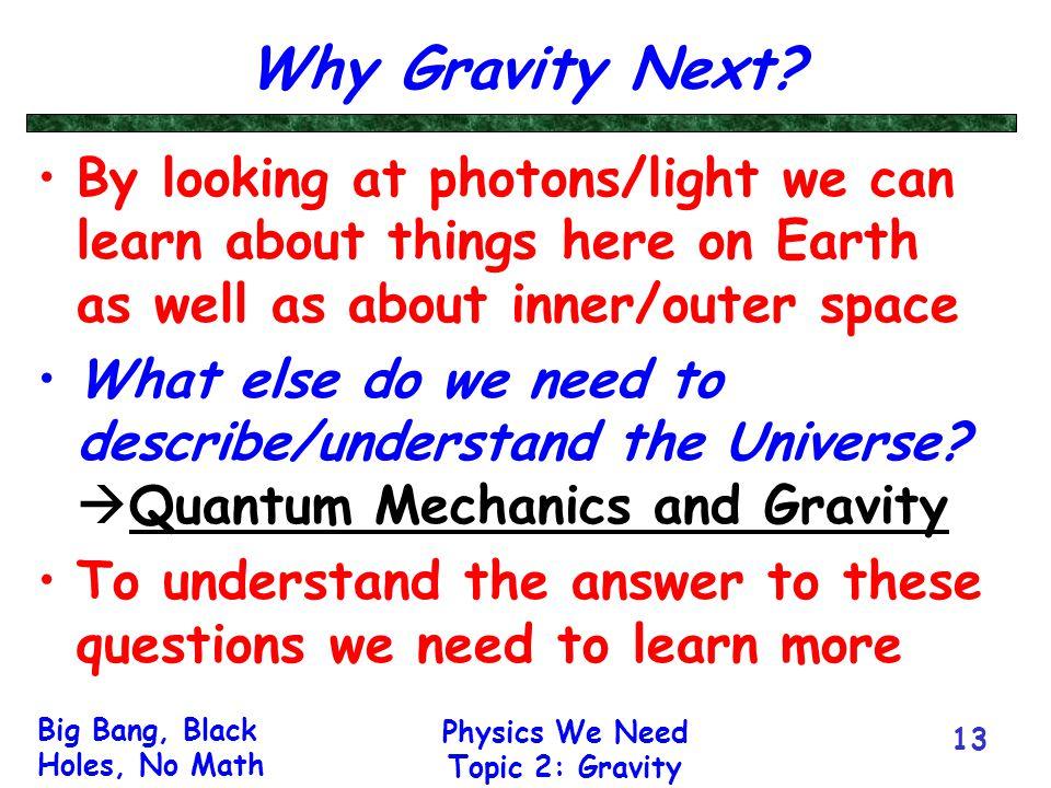 Big Bang, Black Holes, No Math ASTR/PHYS 109 Dr - ppt download