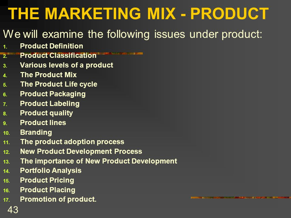 product development and marketing mix The marketing mix comprises four main pieces that create the picture of a successful business price, place, promotion and product, known as the.