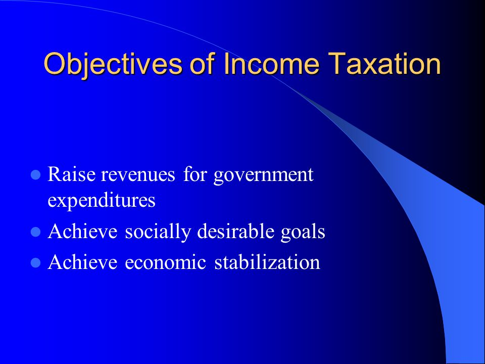 Objectives of Income Taxation