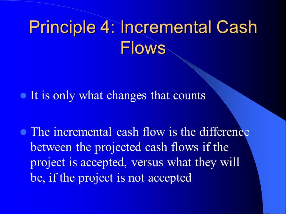 Principle 4: Incremental Cash Flows