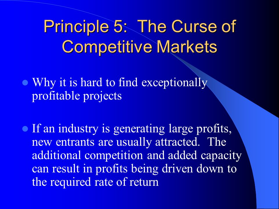 Principle 5: The Curse of Competitive Markets