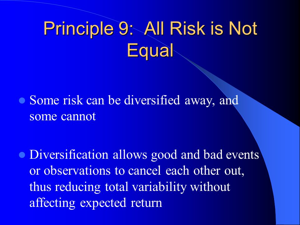 Principle 9: All Risk is Not Equal