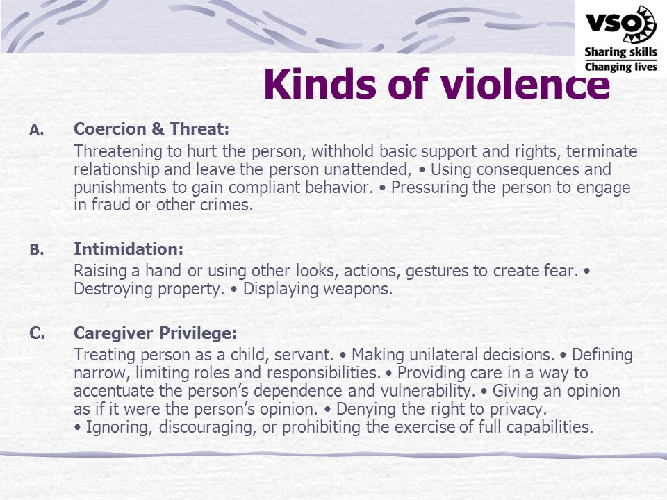 Kinds of violence Coercion & Threat: