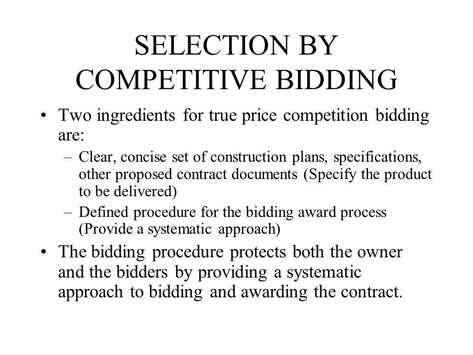 SELECTION BY COMPETITIVE BIDDING