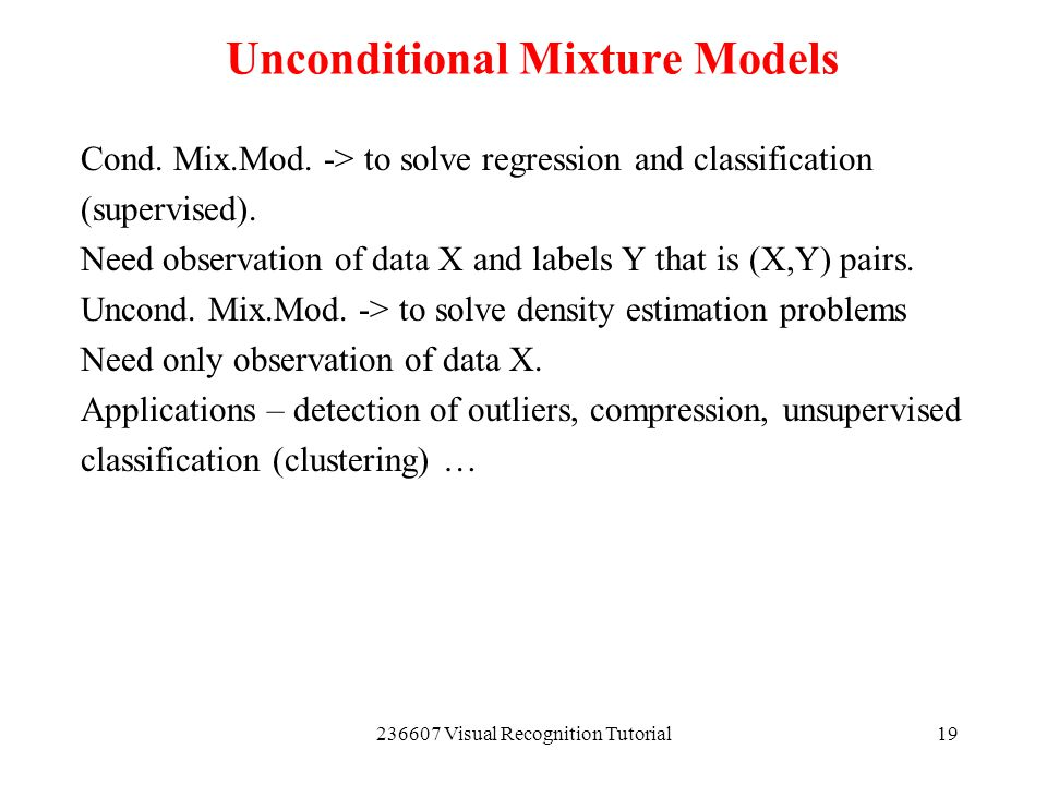 Unconditional Mixture Models