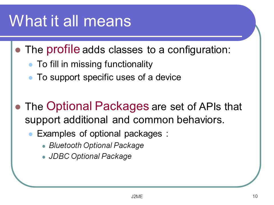 What it all means The profile adds classes to a configuration: