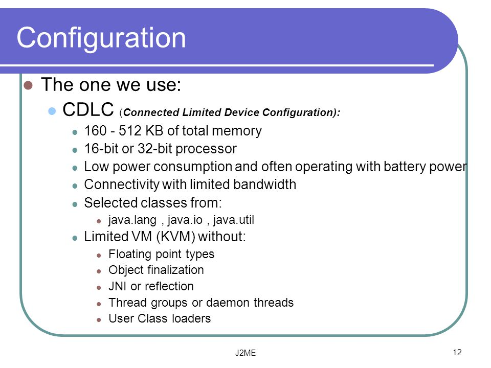 Configuration The one we use: