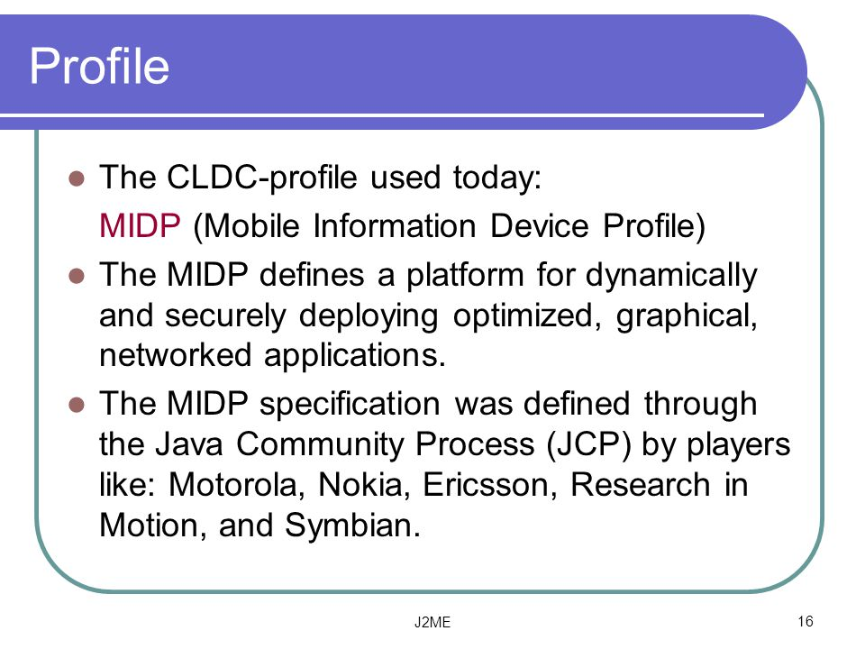 Profile The CLDC-profile used today: