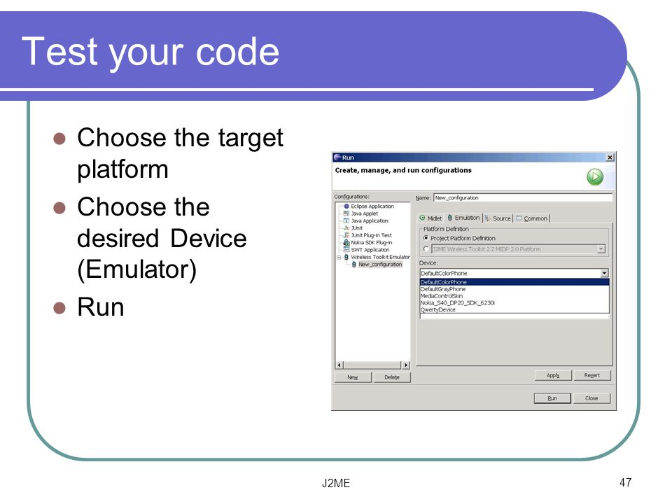 Test your code Choose the target platform