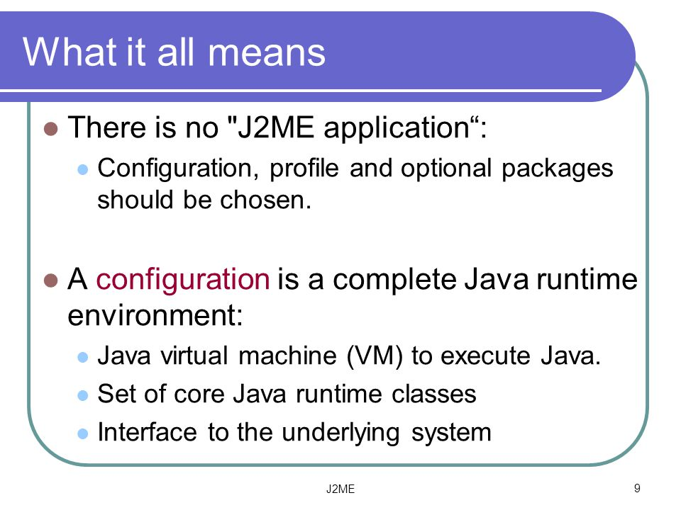What it all means There is no J2ME application :
