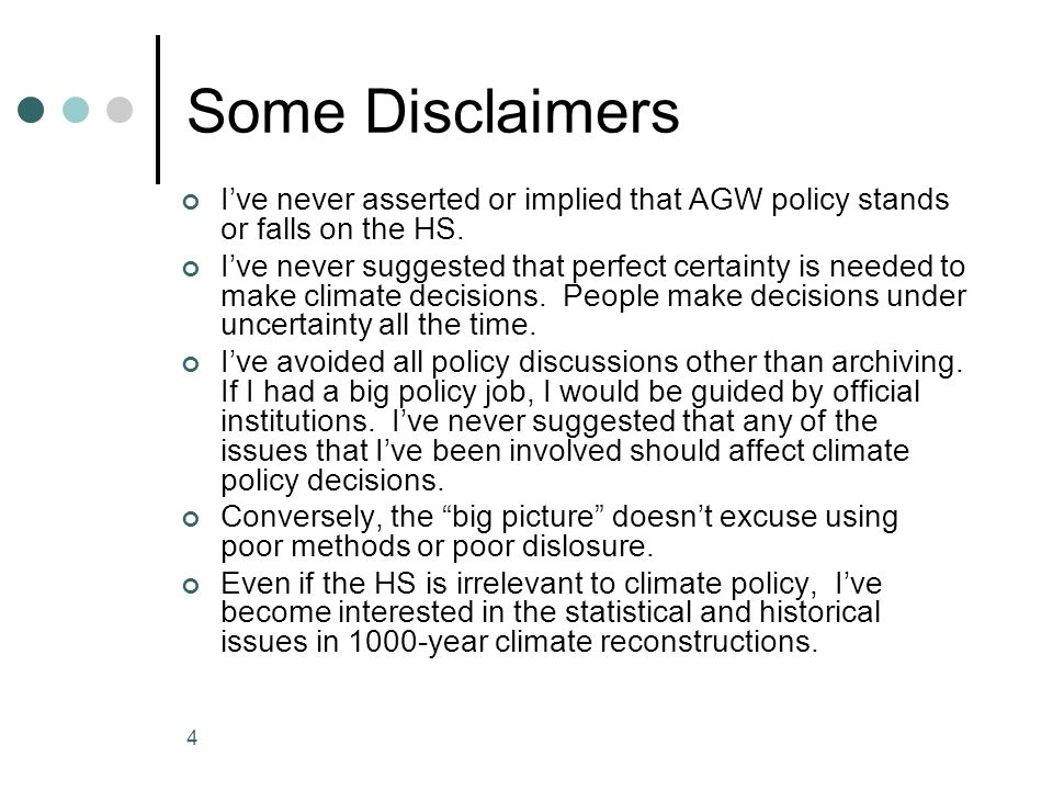 Some DisclaimersI've never asserted or implied that AGW policy stands or falls on the HS.