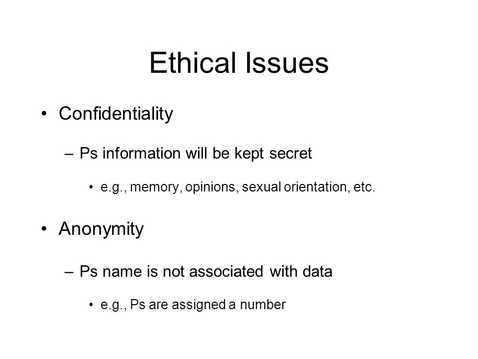 Ethical Issues Confidentiality Anonymity