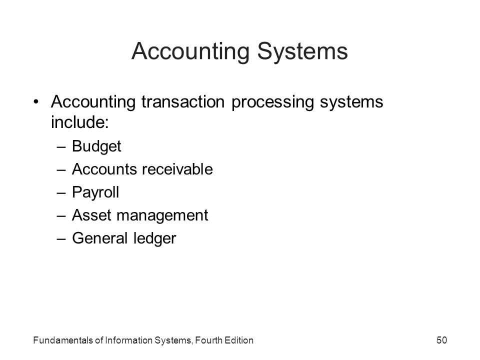Accounting Systems Accounting transaction processing systems include: