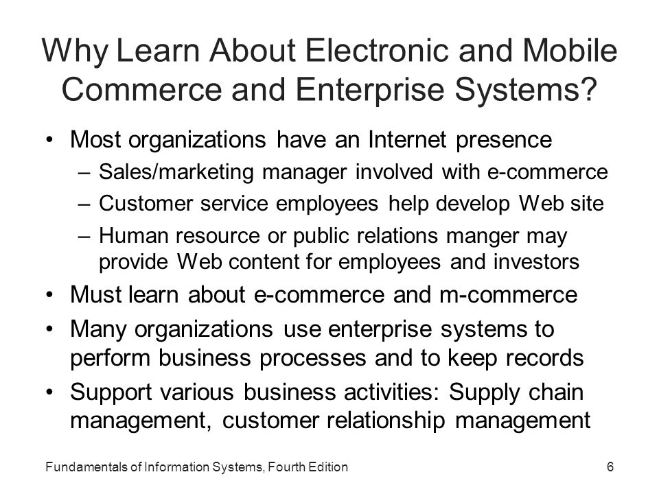 Why Learn About Electronic and Mobile Commerce and Enterprise Systems