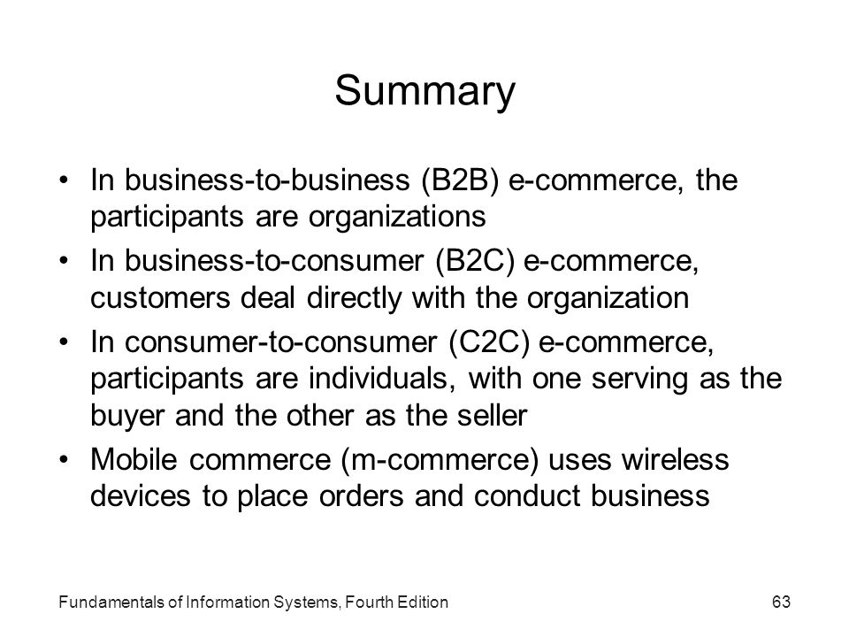 Summary In business-to-business (B2B) e-commerce, the participants are organizations.