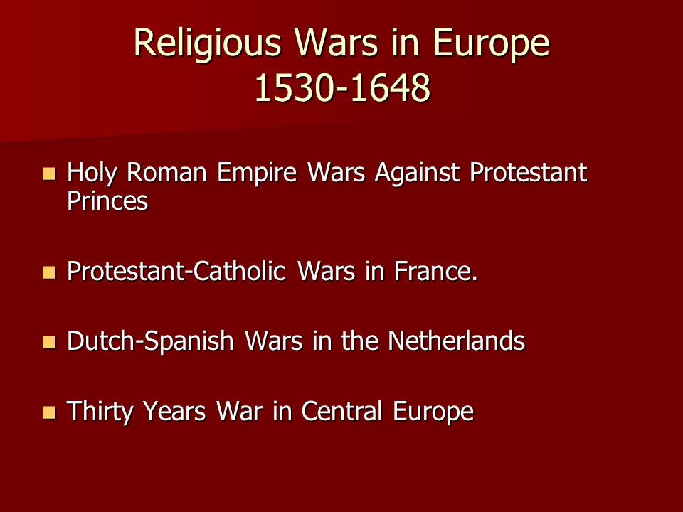 religious wars A full text lecture that presents a broad overview of europe, 1560-1715, with special reference to the age of relgious wars.