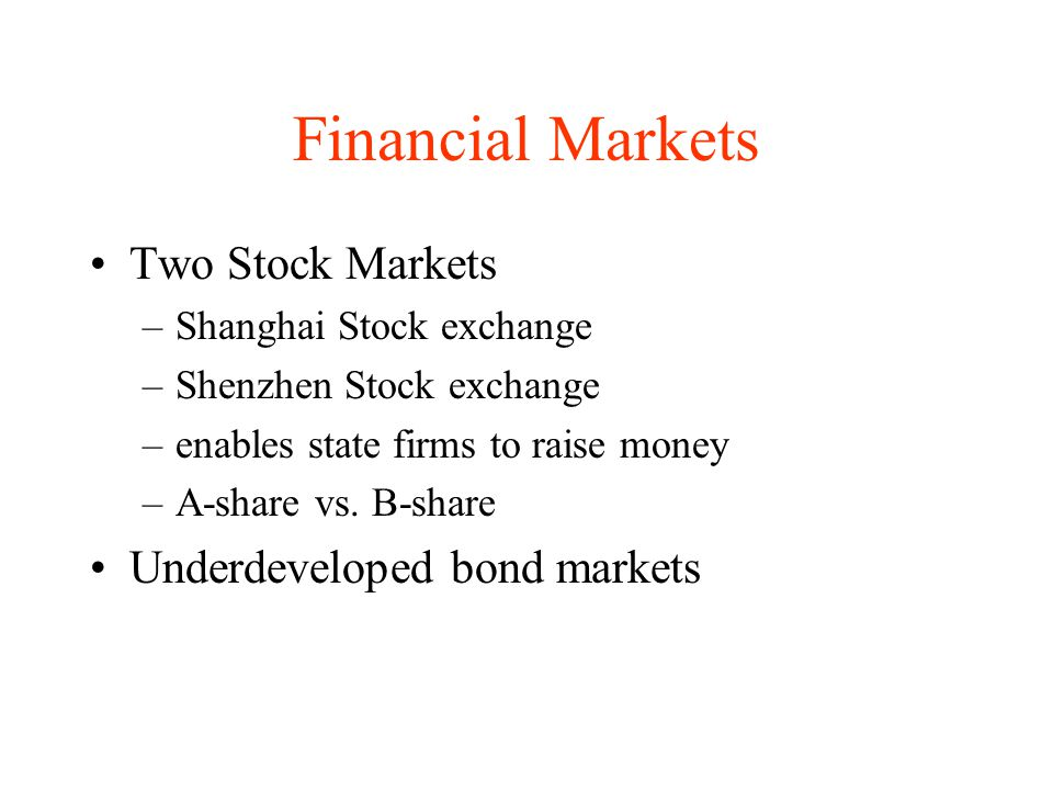 Financial Markets Two Stock Markets Underdeveloped bond markets