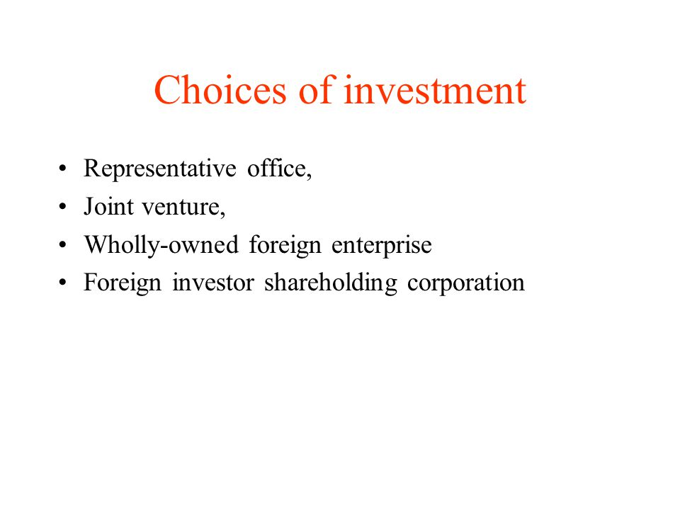 Choices of investment Representative office, Joint venture,