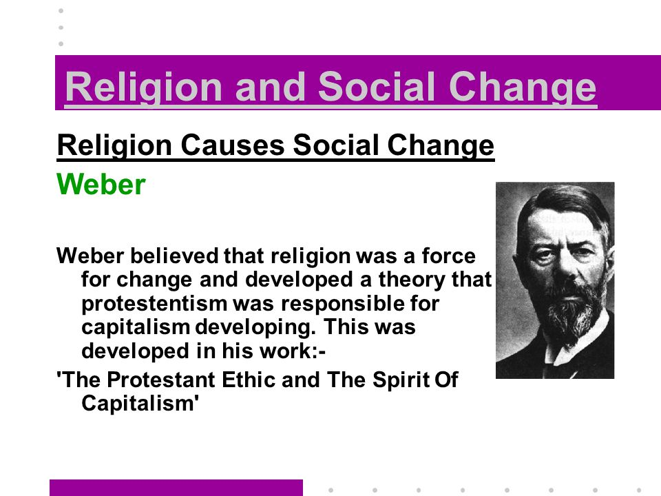 the contribution of religion to social change The role of the church in modern politics and social change work for the nc council of churches as the director of its that the church has a role in helping.