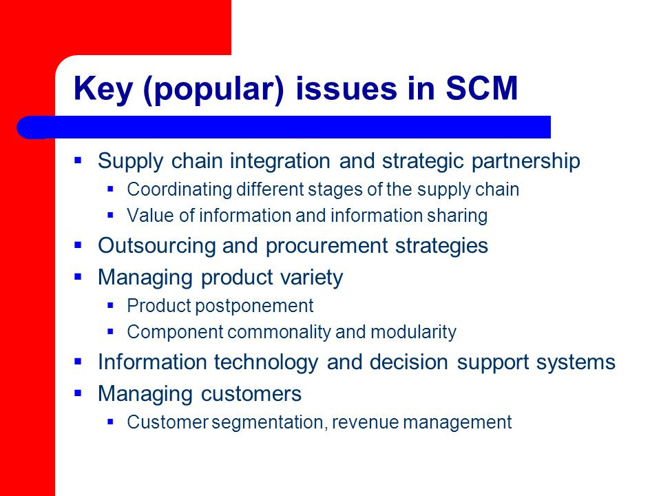 Key (popular) issues in SCM