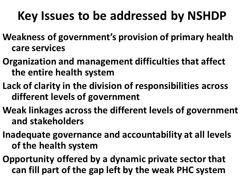 Key Issues to be addressed by NSHDP